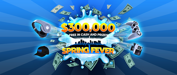 Spring Fever - Over $300K in Cash & Prizes