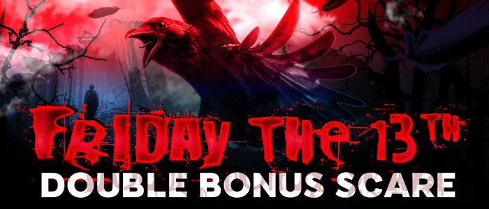 Friday the 13th Double Bonus Scare
